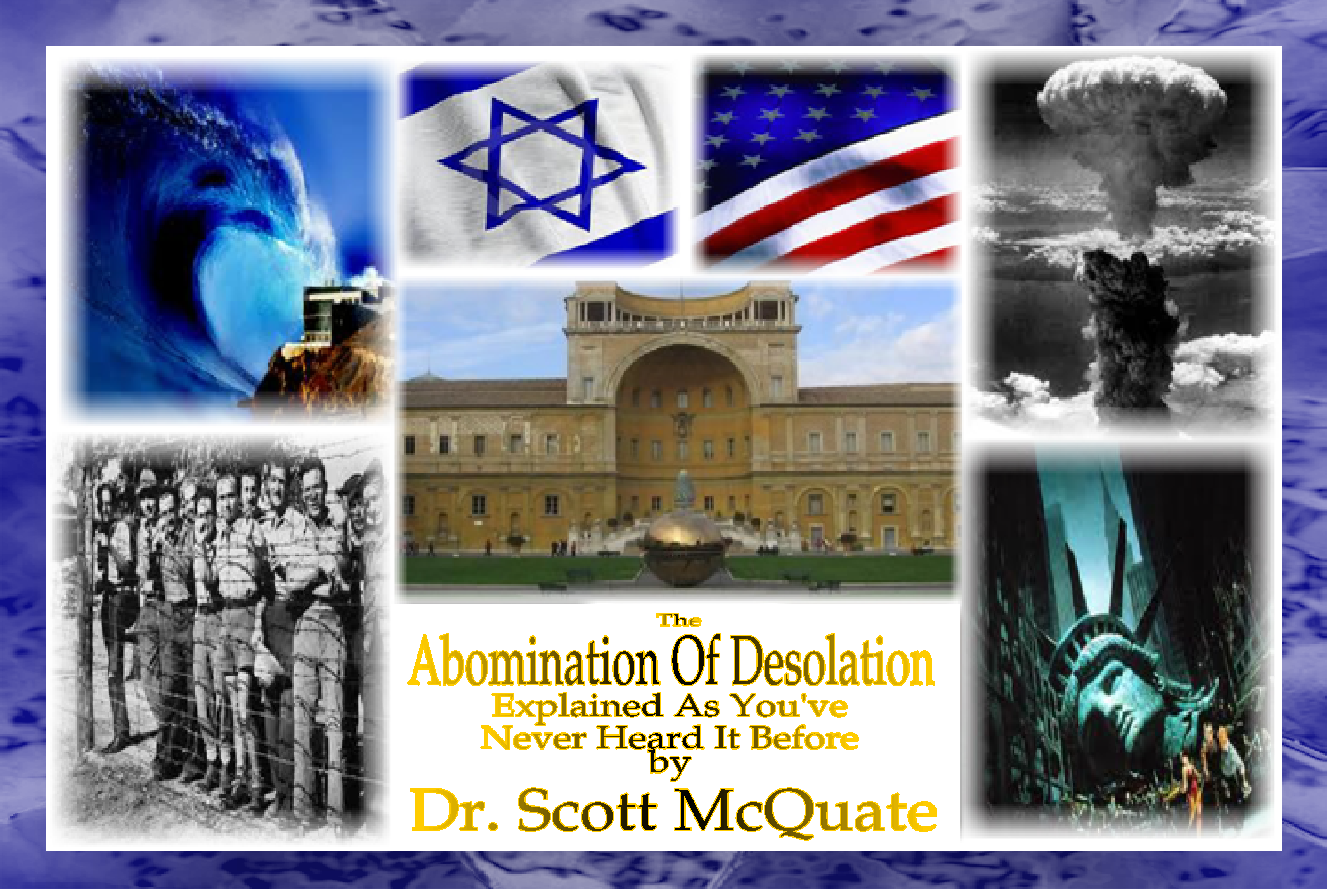 The Abomination Of Desolation Explained By Dr. Scott Mcquate